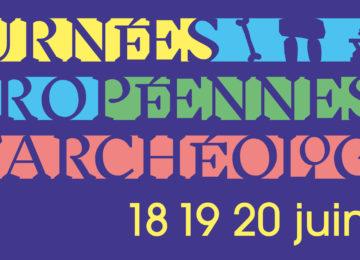 Journées européennes de l'archéologie (JEA) 2021: 18-20 juin